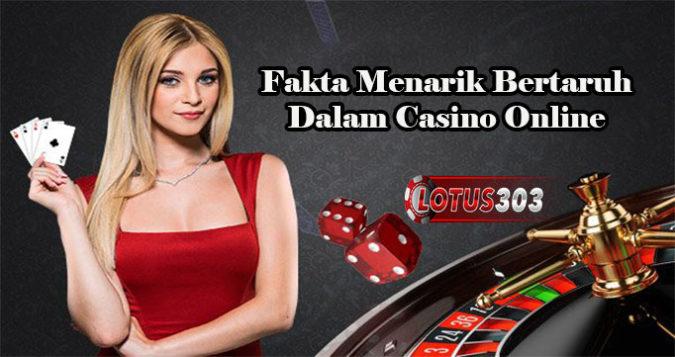 Fakta Menarik Bertaruh Dalam Casino Online
