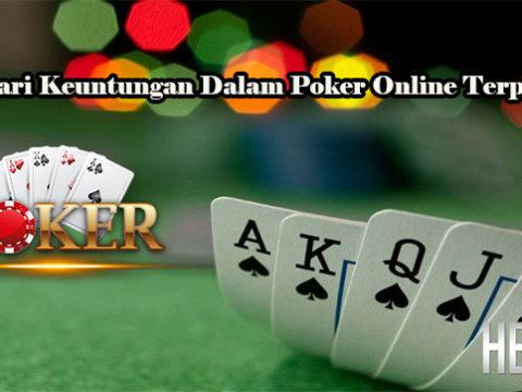 Mencari Keuntungan Dalam Poker Online Terpercaya