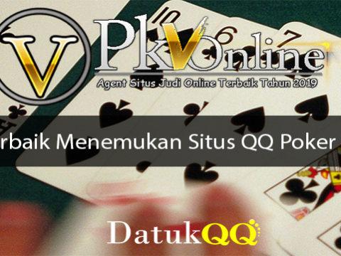 Tips Terbaik Menemukan Situs QQ Poker Online