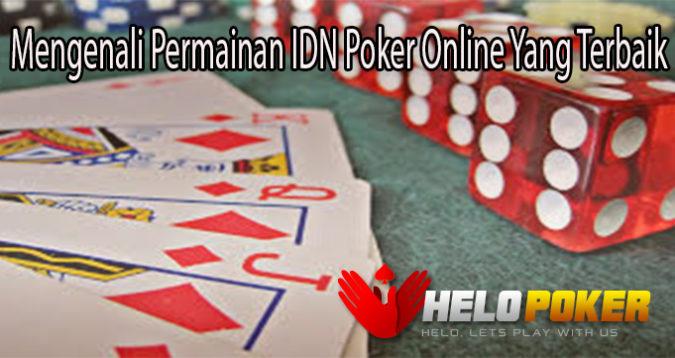 Mengenali Permainan IDN Poker Online Yang Terbaik